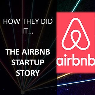 How they did it....the Airbnb Startup Story