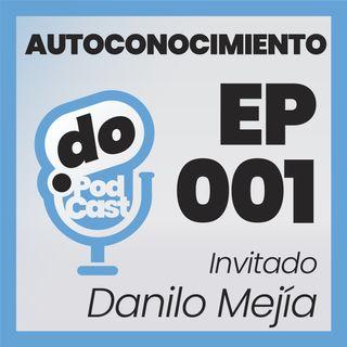 El Autoconocimiento 1 - Con Danilo Mejía - Ep 001
