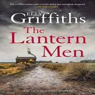 Elly Griffiths - THE LANTERN MEN (Ruth Galloway #12)