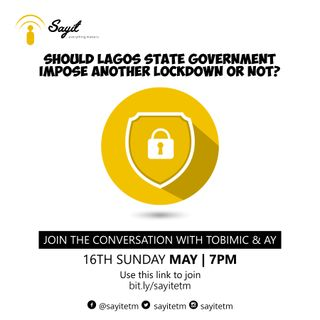 Episode 3 - Should Lagos State Government Impose Another Lockdown Or Not?