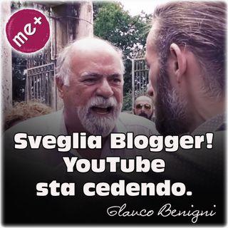Sveglia Blogger! YouTube sta cedendo. Glauco Benigni (YouTubersUnion FairTube JoergSprave)