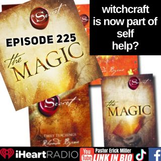 Ep 225 Witchcraft Now a Self Help? Yeah Wait until you hear this!
