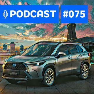 #75: Toyota Corolla Cross e os novos SUVs médios que chegam em breve