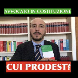 Avvocato in costituzione, cui prodest?