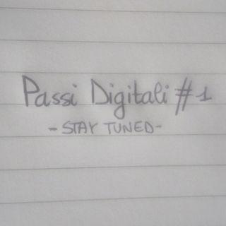 Passi Digitali #1