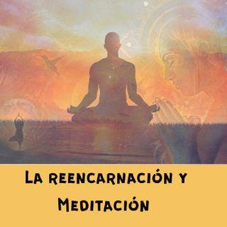 La Reencarnación Y Meditación