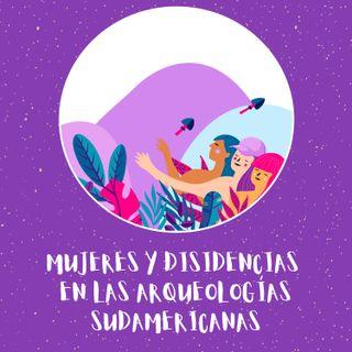 Podcast Nº2. Mujeres y Disidencias en las Arqueologías Sudamericanas