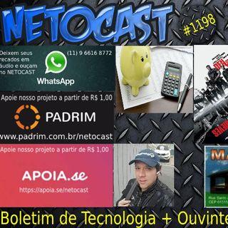 NETOCAST 1198 DE 01/10/2019 - BOLETIM DE TECNOLOGIA + OUVINTE SOLTA A VOZ!