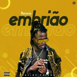 Valid paixão--Embrião«Remix» (Taky-News)DOWNLOAD MP3