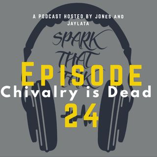 Episode 24-Chivalry is Dead