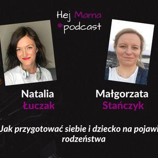 #040 - Jak przygotować siebie i dziecko na rodzeństwo - rozmowa z Gosią Stańczyk