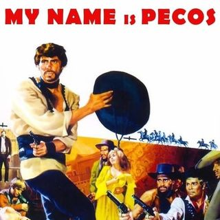 Episode 164: My Name is Pecos - Vengeance Trails - Arrow Video release