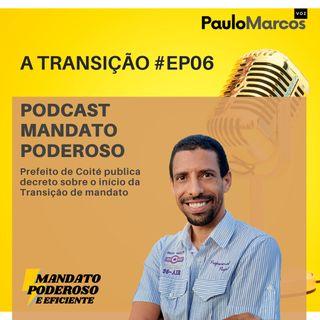 #EP06 - A Transição: Prefeito de Coité publica decreto sobre início da transição de mandato