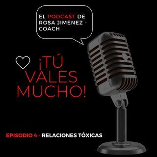 Podcast - Episodio 4 - Relaciones tóxicas