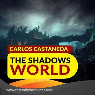 Carlos Castaneda - The Shadows' World