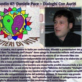 Ep47 Daniele Pace - Dialoghi con Auriti