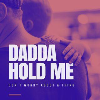 Dadda Hold Me