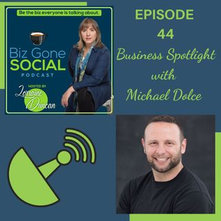 Episode 44 - Business Spotlight with Michael Dolce- 7_14_21