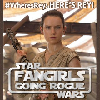 #28: #WheresRey; Here's Rey!