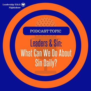 Leaders And Sin: What Can We Do About It? | Lakeisha McKnight | Spirit-Man Building Sunday