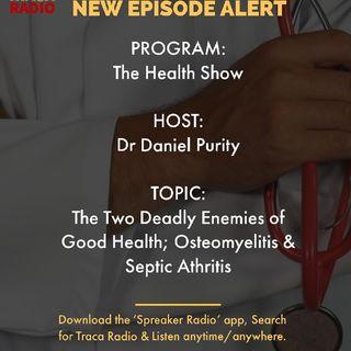 The Health Show | The Two Deadly Enemies Of Good Health: Osteomyelitis & Septic Arthritis