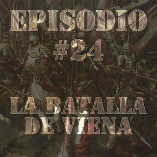Episodio #24 - La Batalla de Viena