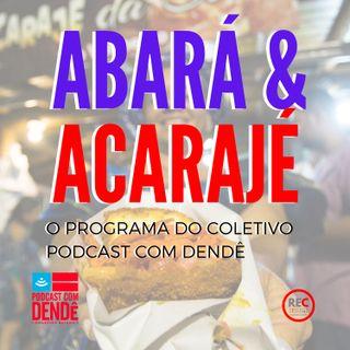 Trailer de Abará e Acarajé - O Programa do Coletivo Podcast com Dendê