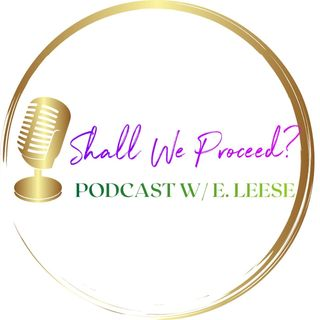 "Premier of  ""Shall We Proceed?"" podcast: My Tribe Is My Vibe!"