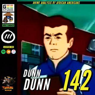 Issue #142: Dunn Dunn