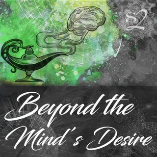 Session 2: Beyond the Mind's Desires