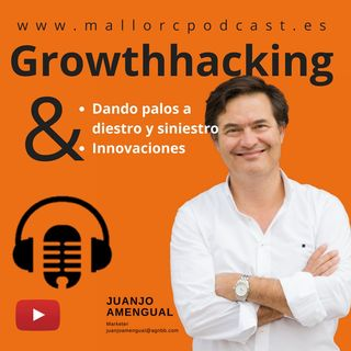 A diestro y siniestro en marketing, innovaciones y growthhacking