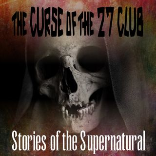 The Curse of the 27 Club | Podcast