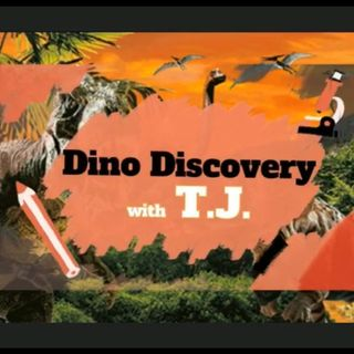 Dino Discovery with TJ