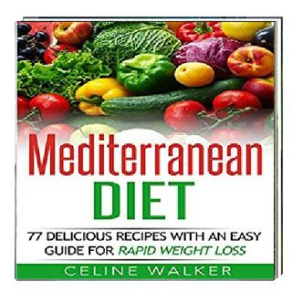 77 Delicious Recipes with an Easy Guide for Rapid Weight Loss By Celine Walker Narrated By Angel Clark