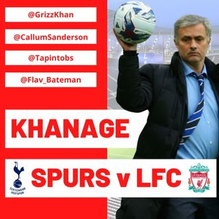 Khanage | Spurs v Liverpool | Match Preview