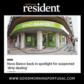 Portugal news, weather and Banco Novo's 'dirty dealing'
