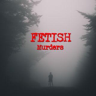 Fetish Murders