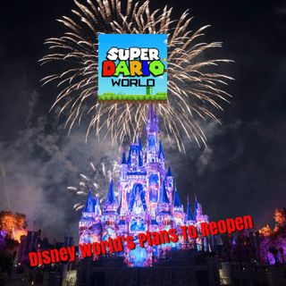 Disney World Reveals Plans To Reopen