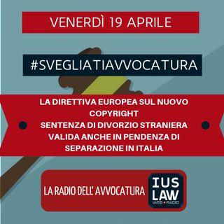 LA DIRETTIVA EUROPEA SUL NUOVO COPYRIGHT – SENTENZA DI DIVORZIO STRANIERA VALIDA ANCHE IN PENDENZA DI SEPARAZIONE IN ITALIA