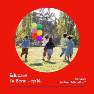 Educare Fa Bene - Ep. 14 - Peer Education