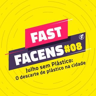 FAST Facens #8 Julho sem Plástico: O descarte de plástico na cidade!