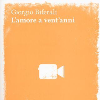 """Giorgio Biferali """"L'amore a vent'anni"""""""