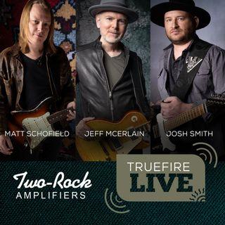 Two-Rock Featuring Matt Schofield, Josh Smith, and Jeff McErlain