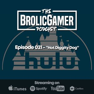 "Episode 021 - ""Hot Diggity Dog"" Disney aquires Hulu, is that the endgame of Marvel. Mobile gaming is bad,"