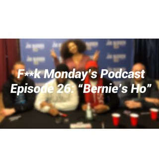 "Episode 26- ""Bernie's Ho"""