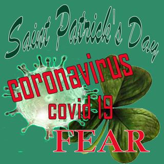 Saint Patricks Day 2020 Convid19 Fear-