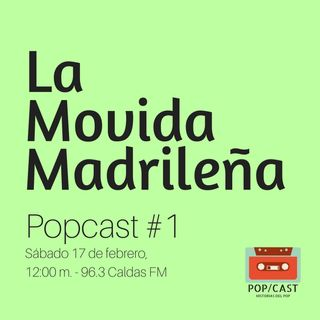 Popcast #1 - La Movida Madrileña 17-Feb-18