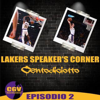 Lakers Speaker's Corner E02 - Centodiciotto