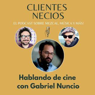 Hablando de cine con Gabriel Nuncio