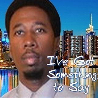 I've Got Something to Say